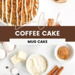 Overhead shot of coffee cake in a mug and ingredients in dishes
