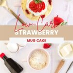 Overhead shot of a mug cake with strawberry topping and ingredients to make it.